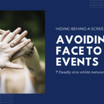 Avoiding Face to Face Networking | Third Deadly Sin