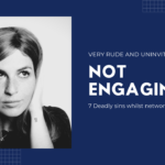 Not Engaging With Your Fellow Networking Members | The Second Deadly Sin