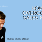 How to Overcome Sales Fear